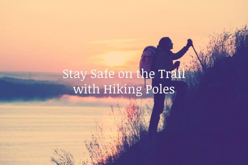 Stay Safe on the Trail with Hiking Poles