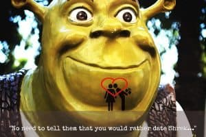 Shrek be nice on dates