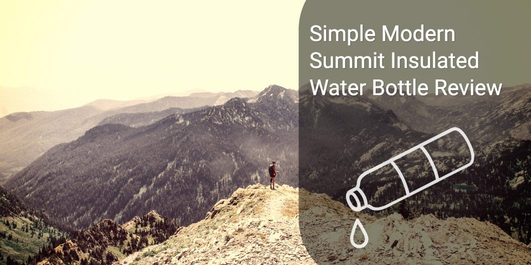 Simple Modern Summit Insulated Water Bottle Review
