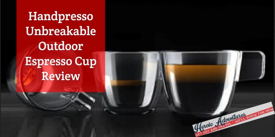 Handpresso Unbreakable Outdoor Espresso Cup Review