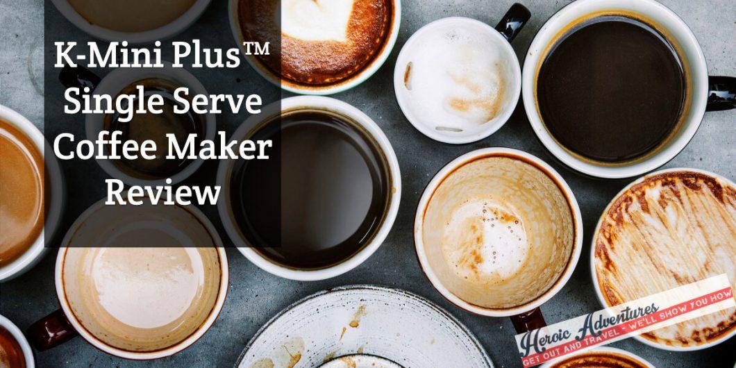 Keurig K Mini Plus Single Coffee Maker Review