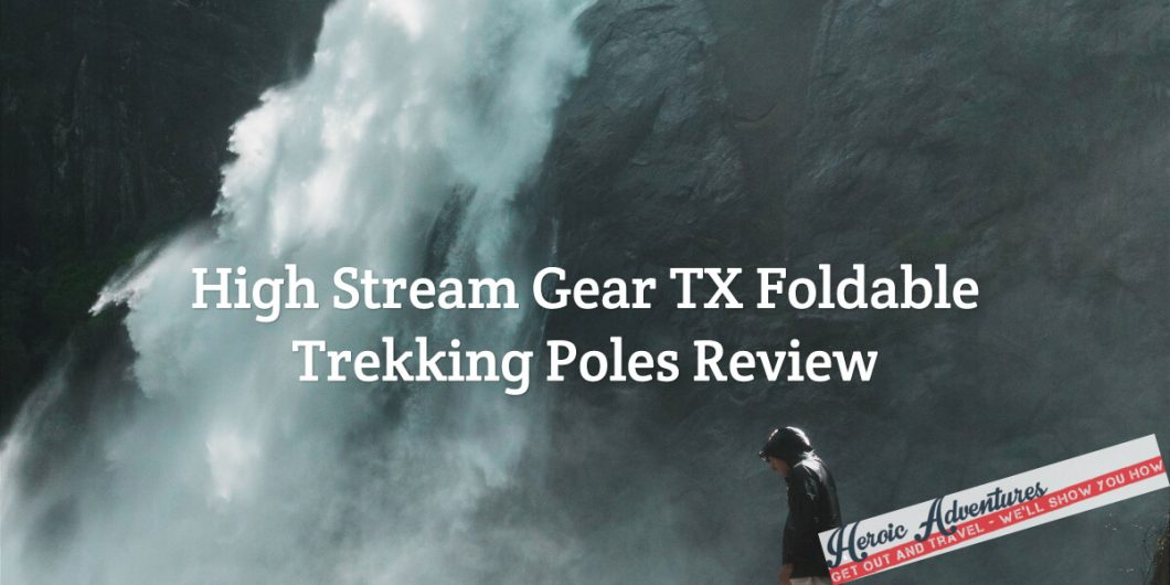 High Stream Gear TX Foldable Trekking Poles Review